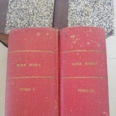 Livres anciens: ROSA MARÍA (2 TOMOS) COMPLETA MARIO D'ANCONA - EDITORIAL GUERRI, CIRCA 1930 TAPA DURA. Lote 220667741