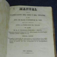 Libros antiguos: DR.FRANCISCO CARBONELL Y BRAVO,MANUAL DE LA FABRICACION DEL VINO Y DEL VINAGRE O SEA ARTE DE HACER Y. Lote 220936581
