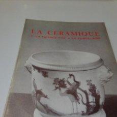 Libros antiguos: LA CÉRAMIQUE 3- LA FAÏENCE FINE ET LA PORCELAINE. Lote 220980707