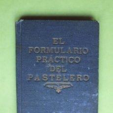 Libri antichi: EL FORMULARIO PRÁCTICO DEL PASTELERO VILARDELL JORNET RECETAS Y PUBLICIDAD. Lote 220993177