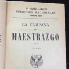 Libros antiguos: BENITO PÉREZ GALDÓS EPISODIOS NACIONALES LA CAMPAÑA DEL MAESTRAZGO, LA ESTAFETA ROMÁNTICA. Lote 221085751
