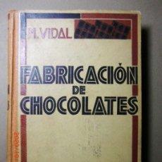 Livros antigos: FABRICACION DE CHOCOLATES 1935. Lote 221100043