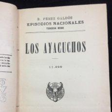 Libros antiguos: BENITO PÉREZ GALDÓS EPISODIOS NACIONALES LOS AYACUCHOS (1904) BODAS REALES (1903). Lote 221126425