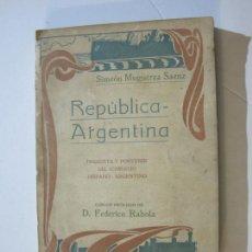 Libros antiguos: REPUBLICA ARGENTINA-SIMEON MUGUERZA SAENZ-LIBRO ANTIGUO-VER FOTOS-(K-700). Lote 221152942