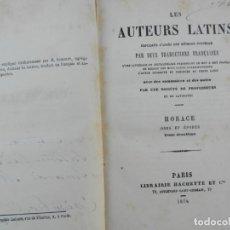 Libros antiguos: LES AUTEURS LATINS : HORACE, ODES ET EPODES - LIBRAIRIE HACHETTE ET CIE - 1874.. Lote 221157787