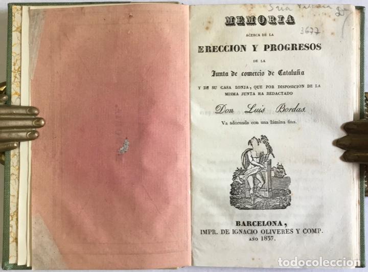 MEMORIA ACERCA DE LA ERECCIÓN Y PROGRESOS DE LA JUNTA DE COMERCIO DE CATALUÑA Y DE SU CASA LONJA. - (Libros Antiguos, Raros y Curiosos - Historia - Otros)