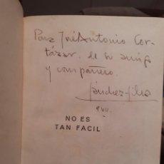 Libros antiguos: NO ES TAN FÁCIL, JOSÉ MARÍA SÁNCHEZ SILVA. Lote 221315483
