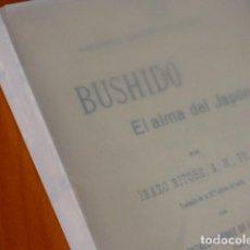 Libri antichi: BUSHIDO - EL ALMA DEL JAPÓN - INAZO NITOBE - DANIEL JORRO 1909 - 1ª EDICIÓN EN ESPAÑA - RARO. Lote 221318061
