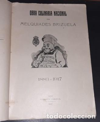 Libros antiguos: OBRA CULINARIA NACIONAL, HISTORIA DE UN COCINERO, M. BRIZUELA, CÁDIZ 1917 - Foto 2 - 221363500