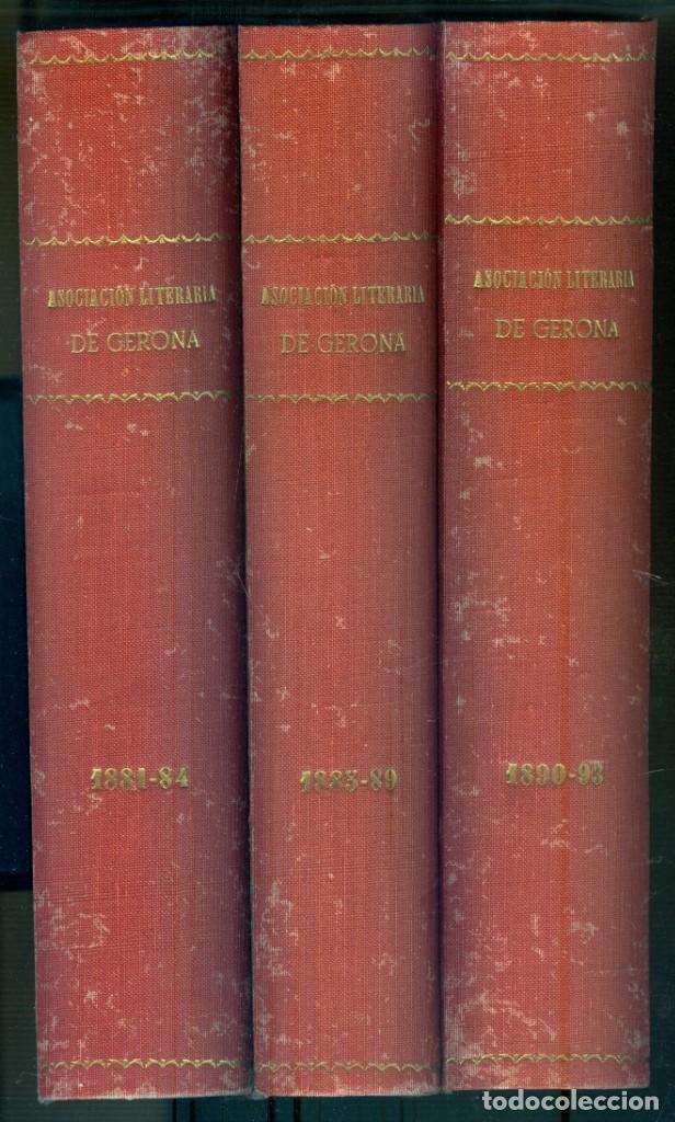 NUMULITE E0062 ASOCIACIÓN LITERARIA DE GERONA GIRONA 1881 1984 / 1885 1889 / 1890 1893 TRES TOMOS (Libros Antiguos, Raros y Curiosos - Literatura - Otros)