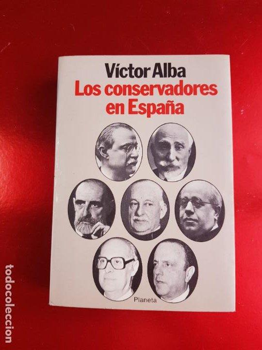 Libros antiguos: LIBRO-LOS CONSERVADORES EN ESPAÑA-VICTOR ALBA-VER FOTOS - Foto 3 - 221417868