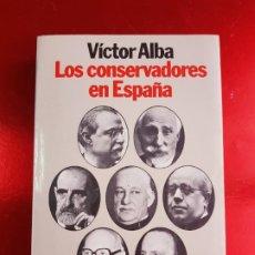 Libros antiguos: LIBRO-LOS CONSERVADORES EN ESPAÑA-VICTOR ALBA-VER FOTOS. Lote 221417868