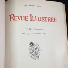 Libros antiguos: REVUE ILLUSTRÉE, TOME VIII. LIBRAIRIE D'ART, LUDOVIC BASCHET ÉDITEUR, PARIS. FRANCÉS 1889. Lote 221440395