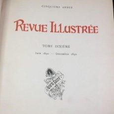 Libros antiguos: REVUE ILLUSTRÉE, TOME X LIBRAIRIE D'ART, LUDOVIC BASCHET ÉDITEUR, PARIS. FRANCÉS 1890. Lote 221440718