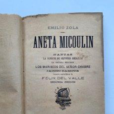 Libros antiguos: EMILIO ZOLA - ANETA MICOULIN. Lote 221490530