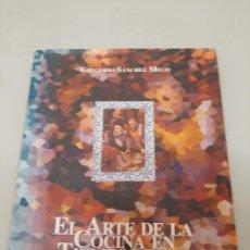 Libros antiguos: EL ARTE DE LA COCINA EN TIEMPOS DE FELIPE II. Lote 221512191