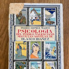 Libros antiguos: PSICOLOGIA DEL PUEBLO VALENCIANO SEGUN LAS NOVELAS DE BLANCO IBAÑEZ - PEDRO GOMEZ - PROMETEO. Lote 221542333