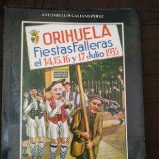 Livros antigos: HISTORIA DE LAS FALLAS EN ORIHUELA - ANTONIO LUIS GALIANO PÉREZ. Lote 221546068