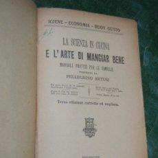 Libros antiguos: LA SCIENZA IN CUCINA E L´ARTE DI MANGIAR BENE PELLEGRINO ARTUSI - FLORENCIA 1933 (EN ITALIANO). Lote 221548988