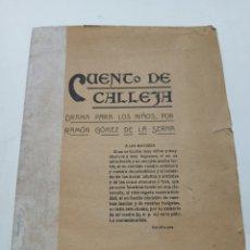 Libros antiguos: RAMON GOMEZ DE LA SERNA: CUENTO DE CALLEJA, 1909. FALTO DE CUBIERTA. RARÍSIMO.. Lote 221572487