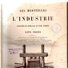 Libros antiguos: LÌNDUSTRIE.DESCRIPTION DES PRINCIPALES INDUSTRIES MODERNS. VOL. 4. FIGUIER, LOUIS. A-VINOS-388. Lote 221582418