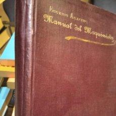 Libros antiguos: MANUAL DEL MAQUINISTA DE LA MARINA MERCANTE-EUGENIO AGACINO-TIPOGRAFIA GADITANA-1900. Lote 221600307
