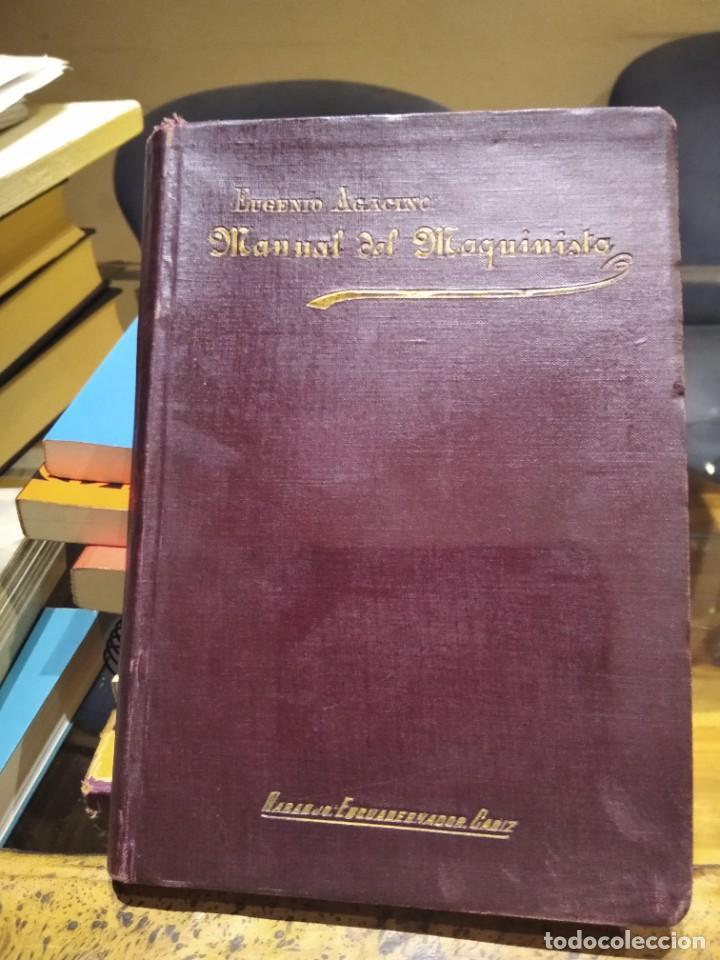 Libros antiguos: MANUAL DEL MAQUINISTA DE LA MARINA MERCANTE-EUGENIO AGACINO-TIPOGRAFIA GADITANA-1900 - Foto 2 - 221600307