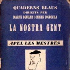 Libros antiguos: S. MASFERRER I CANTÓ :LA NOSTRA GENT - APEL.LES MESTRES (QUADERNS BLAUS, C. 1933). Lote 221606643