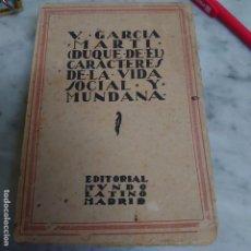 Livros antigos: PRPM 83 CARACTERES DE LA VIDA SOCIAL Y MUNDANA VICTORIANO GARCIA MARTI. Lote 221610957
