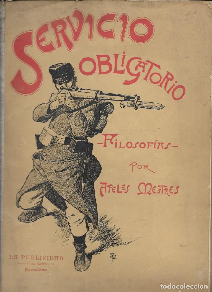 SERVICIO OBLIGATORIO POR APELES MESTRES 1900 (Libros Antiguos, Raros y Curiosos - Bellas artes, ocio y coleccionismo - Otros)