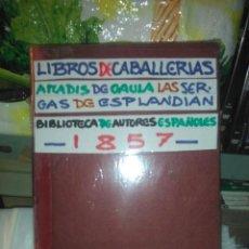 Libros antiguos: BIBLIOTECA DE AUTORES ESPAÑOLES.LIBROS DE CABALLERÍAS.1857.(2TOMOS).RIVADENEYRA. Lote 221627365