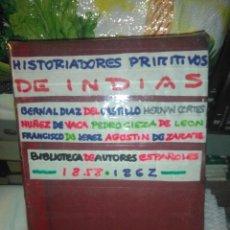 Libros antiguos: BIBLIOTECA DE AUTORES ESPAÑOLES.HISTORIADORES PRIMITIVOS DE INDIAS.1858-1862.(2 TOMOS).RIVADENEYRA. Lote 221627650