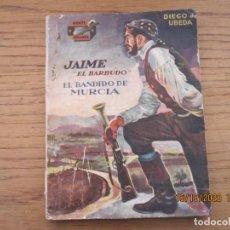 Libros antiguos: DIEGO DE UBEDA JAIME EL BARBUDO EL BANDIDO DE MURCIA ED. AMELLER. Lote 221650115
