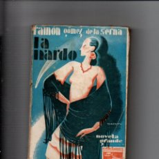 Libros antiguos: LA NARDO. (NOVELA GRANDE) RAMON GOMEZ DE LA SERNA. EDICIONES ULISES, 1ª EDICION 1930. Lote 221677747