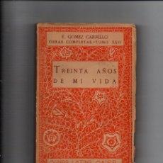 Libros antiguos: TREINTA AÑOS DE MI VIDA. LIBRO TERCERO Y ULTIMO. LA MISERIA DE MADRID. E. GOMEZ CARRILLO.. Lote 221678683