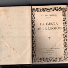 Libros antiguos: LA GESTA DE LA LEGION.. E. GOMEZ CARRILLO. TOMO XXIII DE LAS OBRAS COMPLETAS. MUNDO LATINO 1921. Lote 221679101