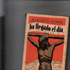 Libros antiguos: HA LLEGADO EL DIA. ALBERTO INSUA. SOCIEDAD GENERAL DE LIBRERIA, 1932. Lote 221680926