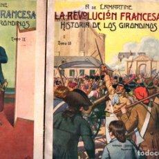Libros antiguos: LAMARTINE : LA REVOLUCIÓN FRANCESA - HISTORIA DE LOS GIRONDINOS (SOPENA, 1935) 3 TOMOS INTONSOS. Lote 221681303