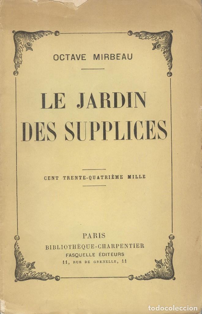 LES JARDINS DES SUPPLICES DE OCTAVE MIRVEAU (Libros Antiguos, Raros y Curiosos - Otros Idiomas)