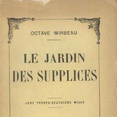 Libros antiguos: LES JARDINS DES SUPPLICES DE OCTAVE MIRVEAU. Lote 221702627