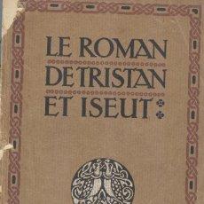 Libros antiguos: LE ROMAN DE TRISTAN ET ISEUT. Lote 221702777