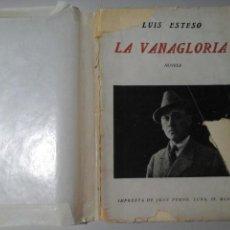 Libros antiguos: LUIS ESTESO. LA VANAGLORIA. 1ª EDICIÓN 1921. JUAN PUEYO. LITERATURA ESPAÑOLA AÑOS 20.. Lote 221726466