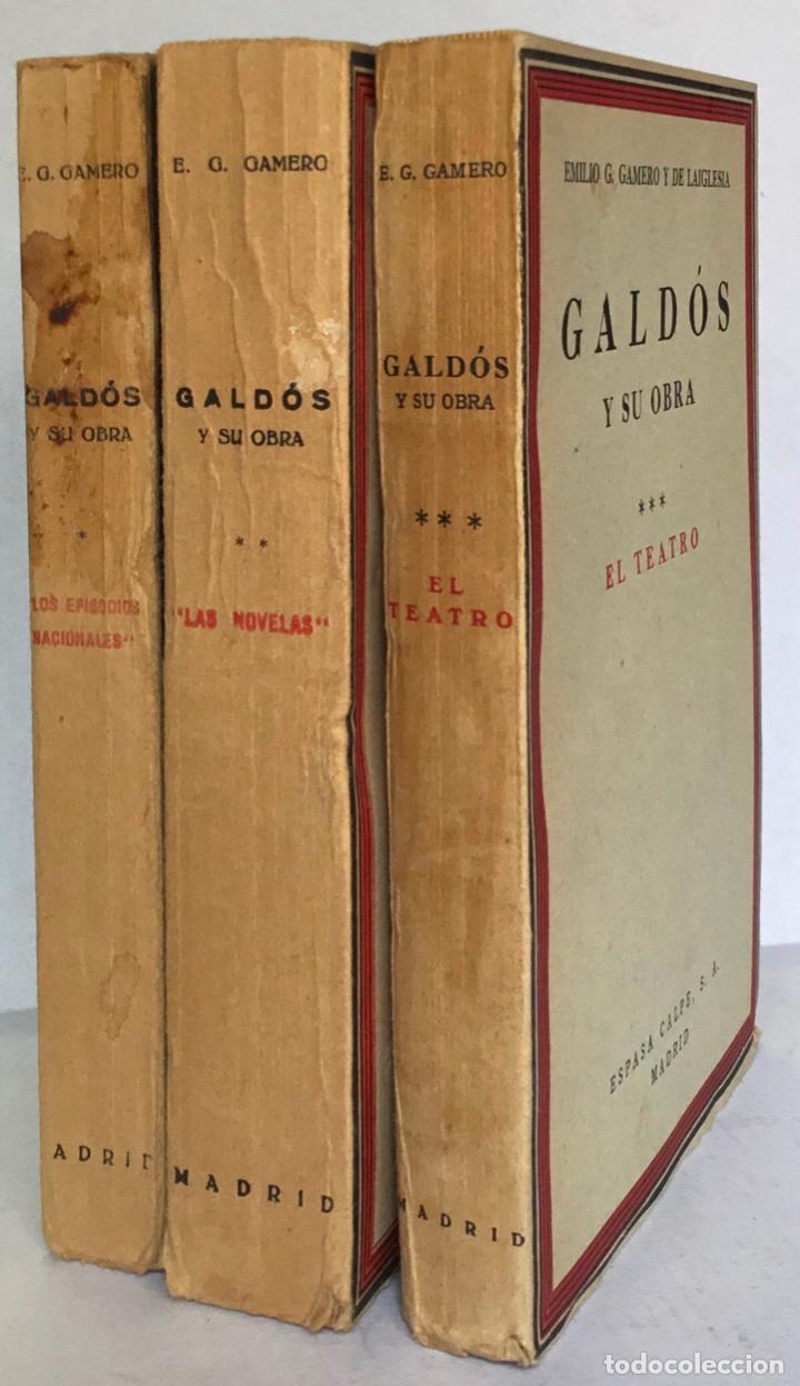 Libros antiguos: GALDÓS Y SU OBRA. (I) LOS EPISODIOS NACIONALES. (II) LAS NOVELAS. (III) EL TEATRO. - GAMERO Y - Foto 2 - 123191400