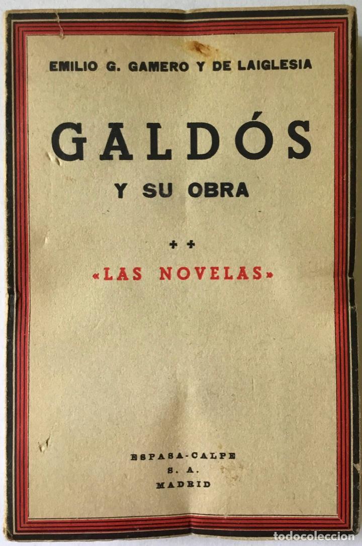 Libros antiguos: GALDÓS Y SU OBRA. (I) LOS EPISODIOS NACIONALES. (II) LAS NOVELAS. (III) EL TEATRO. - GAMERO Y - Foto 6 - 123191400