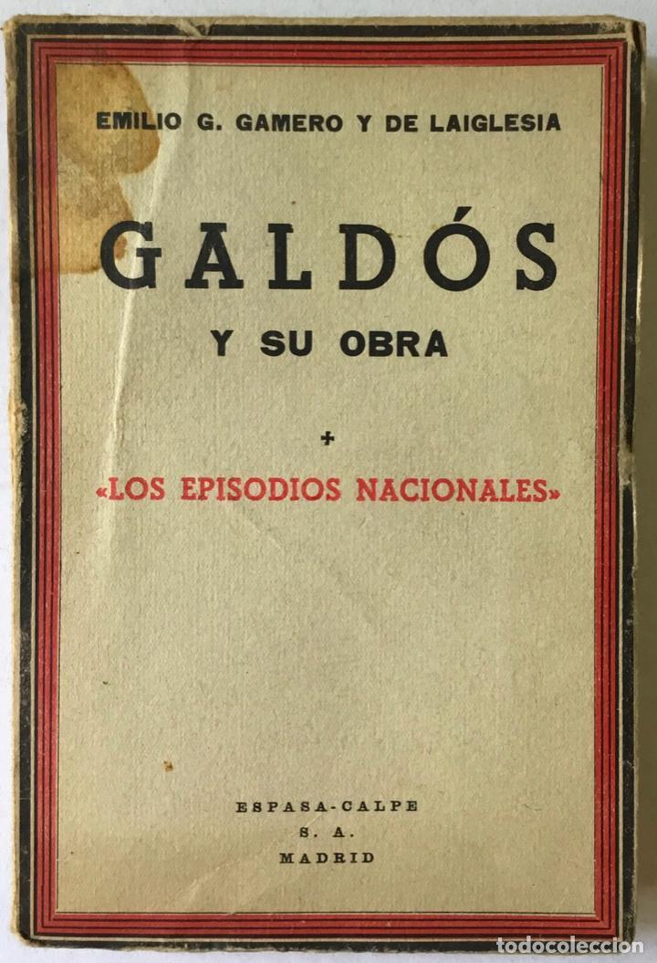 GALDÓS Y SU OBRA. (I) LOS EPISODIOS NACIONALES. (II) LAS NOVELAS. (III) EL TEATRO. - GAMERO Y (Libros Antiguos, Raros y Curiosos - Literatura - Otros)