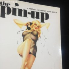 Libros antiguos: THE PIN UP. A MODEST HISTORY BY MARK GABOR. 1996 TASCHEN. ERÓTICO. Lote 221747680