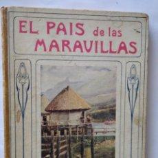 Libros antiguos: EL PAIS DE LA MARAVILLAS. EDITOR RAMON SOPENA 1930. BIBLOTECA PARA NIÑOS.. Lote 221751267