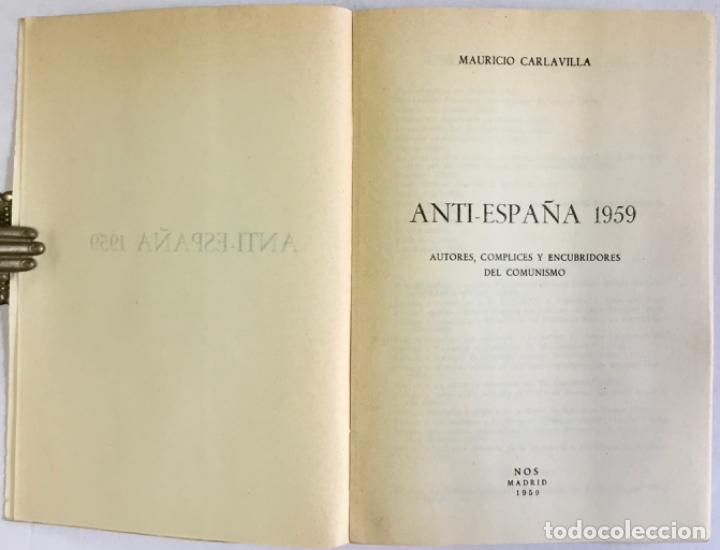 Libros antiguos: ANTI-ESPAÑA 1959. AUTORES, CÓMPLICES Y ENCUBRIDORES DEL COMUNISMO. - CARLAVILLA, Mauricio. - Foto 2 - 123171588
