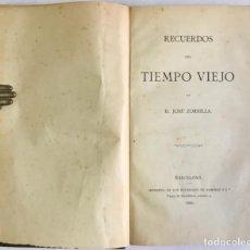 Libros antiguos: RECUERDOS DEL TIEMPO VIEJO. - ZORRILLA, JOSÉ.. Lote 123262471