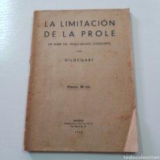 Libros antiguos: HILDEGART 1930 LA LIMITACION DE LA PROLE UN DEBER DE PROLETARIADO CONSCIENTE - GRAFICA SOCIALISTA. Lote 221770246